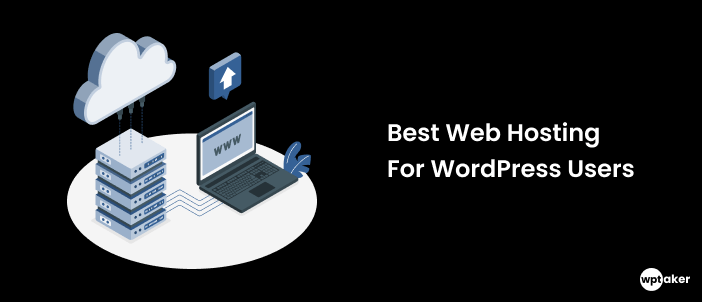 The Best Web Hosting For WordPress Users