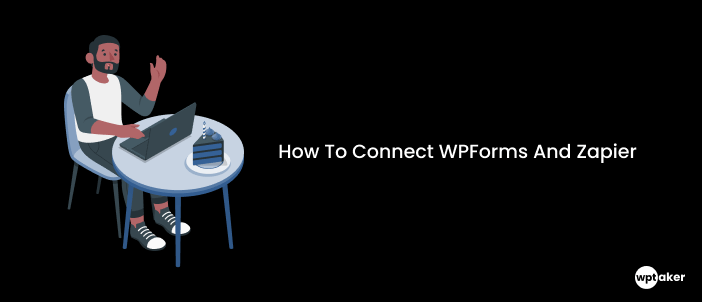 How To Connect WPForms And Zapier To Generate Leads Easily
