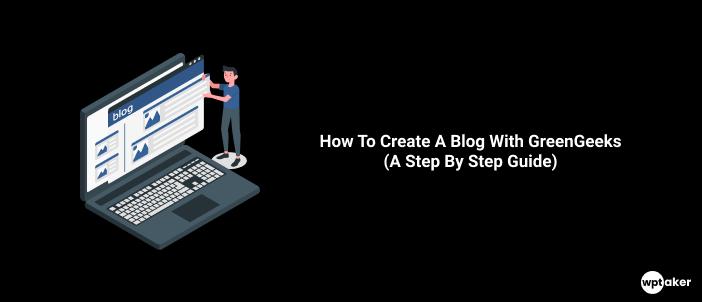How To Create A Blog With GreenGeeks