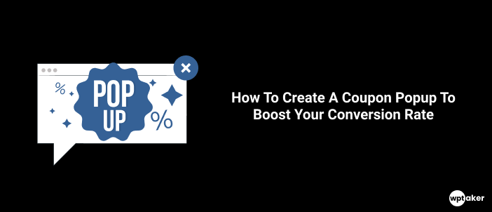 How To Create A Coupon Popup To Boost Your Conversion Rate