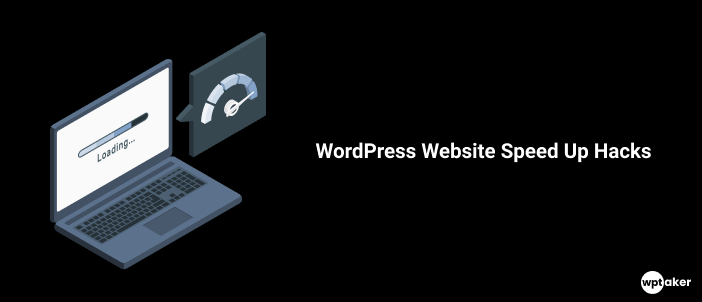 How-To Guide: WordPress Website Speed Up Hacks